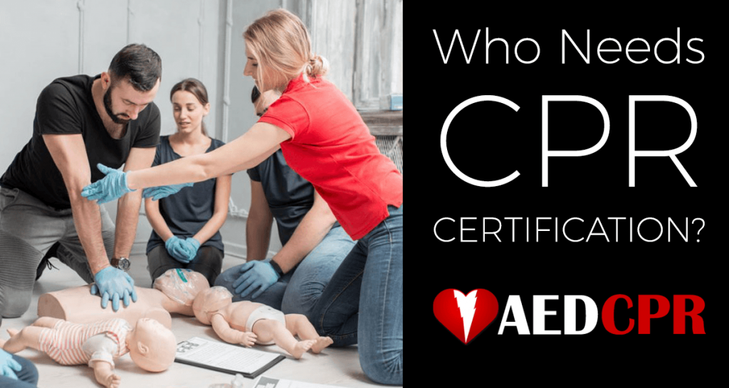 Who needs CPR Certification Training